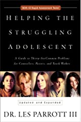 Helping the Struggling Adolescent: A Guide to Thirty-Six Common Problems for Counselors, Pastors, and Youth Workers Kindle Edition