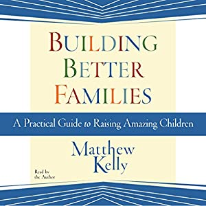 Building Better Families Audiobook