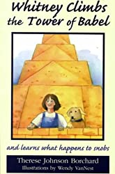 Whitney Climbs the Tower of Babel and Learns What Happens to Snobs (Emerald Bible Collection)