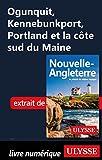 Ogunquit, Kennebunkport, Portland et la côte sud du Maine (French Edition)