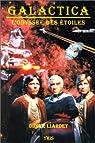 Galactica, l'odyssée des étoiles par Liardet