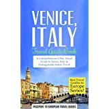 Venice Travel Guide: Venice, Italy: Travel Guide Book—A Comprehensive 5-Day Travel Guide to Venice, Italy & Unforgettable Italian Travel (Best Travel Guides to Europe Series Book 4)