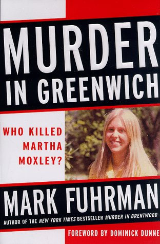 Murder in Greenwich: Who Killed Martha Moxley? -