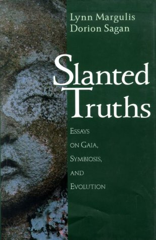 Slanted Truths: Essays on Gaia, Symbiosis and Evolution