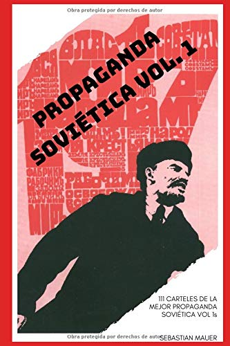 PROPAGANDA SOVIÉTICA VOL. 1 (CARTELES SOVIÉTICOS)  [Mauer, Sebastian] (Tapa Blanda)
