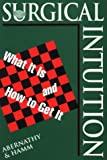 img - for Surgical Intuition: What It Is and How to Get it, 1e (Books) book / textbook / text book