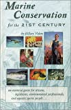 Marine Conservation for the 21st Century, Hillary Viders, 0941332470