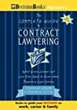The Complete Guide to Contract Lawyering : What Every Lawyer and Law Firm Needs to Know about Temporary Legal Services, , 0940675528