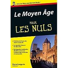 Le Moyen Age Pour les Nuls (French Edition)