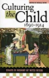Culturing the Child, 1690-1914, Donelle Rae Ruwe, 0810851822