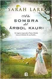 A la sombra del árbol Kauri Trilogía del árbol Kauri