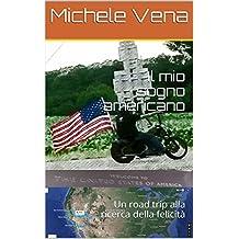 Il mio sogno americano: Un road trip alla ricerca della felicità (Italian Edition)