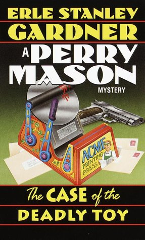 The Case of the Deadly Toy (Perry Mason Mysteries (Fawcett Books)) (Deadly Toy)