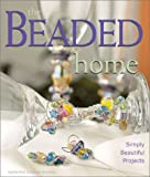 The Beaded Home, Katherine Duncan Aimone, 1579902448