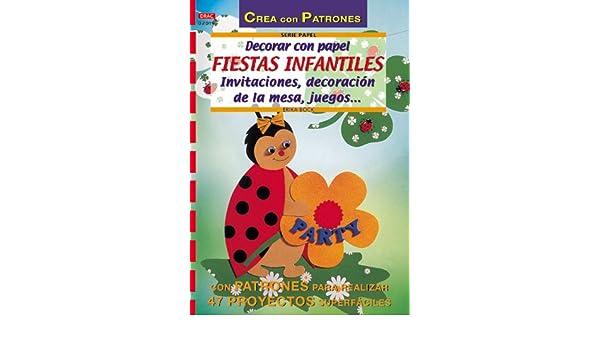 Decorar Con Papel Fiestas Infantiles (Spanish Edition): Erika Bock, Ingrid Moras: 9788495873866: Amazon.com: Books