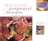 Scented Potpourri and Floral Gifts, Beverley Jollands, 075480142X