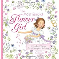 The Most Special Flower Girl: All the Best Things About Being in a Wedding (A Sweet Gift for the Littlest Member of Your…