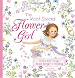 Download The Most Special Flower Girl: All the Best Things About Being in a Wedding in PDF ePUB Free Online