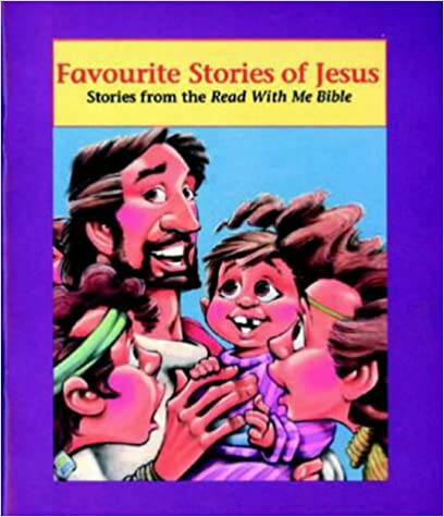 Favourite Stories of Jesus: Stories from the Read with Me Bible