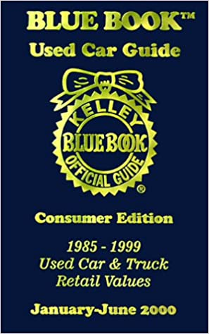 Kelly Blue Book Used Car Guide January June 2000 Consumer Edition