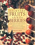 Backyard Fruits and Berries, Miranda Smith, 0785813233