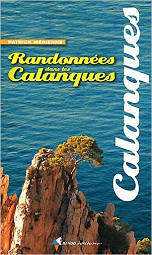 Livre gratuits en ligne RANDONNEES DANS LES CALANQUES (N.ED.) epub pdf