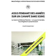 ASSIS PENDANT DES ANNÉES SUR UN CANAPÉ SANS SOINS (French Edition)