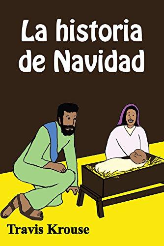 La historia de Navidad: Historias Bíblicas para Niños (Spanish Translation Children's Book) (Scripture Sense nº 1) (Spanish Edition)