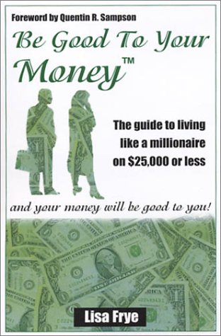 Read Online Be Good To Your Money PDF