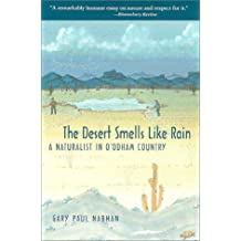 The Desert Smells Like Rain: A Naturalist in O'odham Country