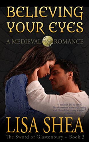 Believing Your Eyes - A Medieval Romance (The Sword of Glastonbury Series Book 3)