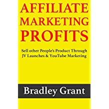 Affiliate Marketing Profits: Sell other People's Product Through  JV Launches & YouTube Marketing