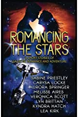 Romancing the Stars: 8 Short Stories of Galactic Romance and Adventure Paperback