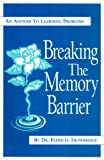 Breaking the Memory Barrier, Patricia-Ann Trowbridge, 1884953050