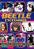 Beetle Uncensored