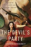 The Devil's Party : Satanism in Modernity, Per Faxneld, Jesper A. Petersen, 0199779236