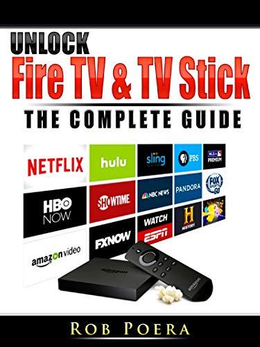 Unlock Fire TV & TV Stick The Complete Guide