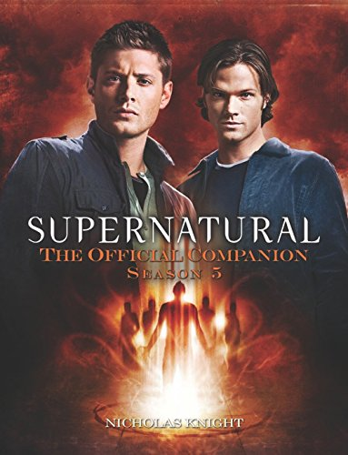 Supernatural: The Official Companion Season 5 -