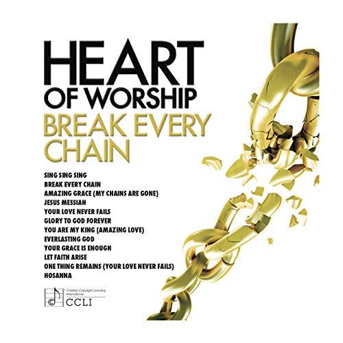 Heart Of Worship - Break Every Chain