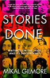 Stories Done: Writings on the 1960s and Its Discontents, Mikal Gilmore, 0743287460