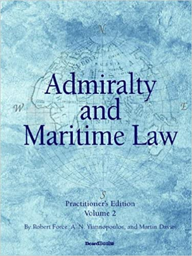Admiralty and Maritime Law, Volume 2
