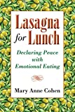 Lasagna for Lunch: Declaring Peace with Emotional