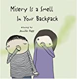 Misery Is a Smell in Your Backpack, Harriet Ziefert, 1593540922