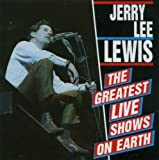 : Jerry Lee Lewis - The Greatest Live Shows on Earth