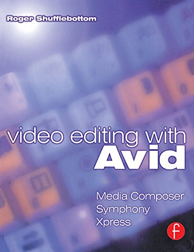 (Video Editing with Avid: Media Composer, Symphony, Xpress)