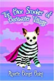 The Blue Smoker of Barkwater Village, Annette Bailey, 0595394698