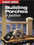 Black & Decker Building Porches & Patios