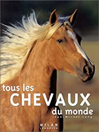 Tous les chevaux du monde par Jean-Michel Lang