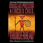 Thunderhead | Douglas Preston,Lincoln Child