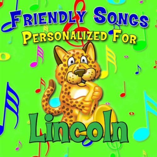 - Friendly Songs - Personalized For Lincoln